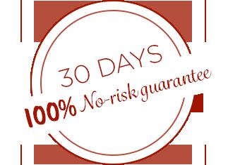 30 Days 100% No-risk guarantee